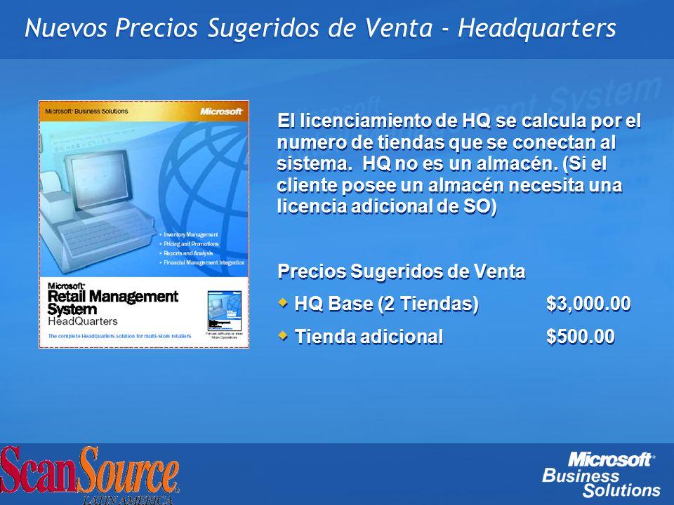 Nuevos Precios Sugeridos de Venta - Headquarters El licenciamiento de HQ se calcula por el numero de tiendas que se conectan al sistema. HQ no es un a