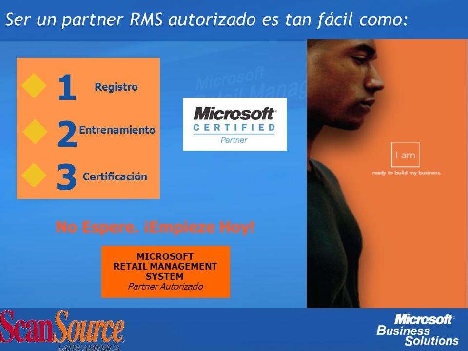 Ser un partner RMS autorizado es tan fácil como: No Espere. ¡Empieze Hoy! 3 Entrenamiento MICROSOFT RETAIL MANAGEMENT SYSTEM Partner Autorizado Regist