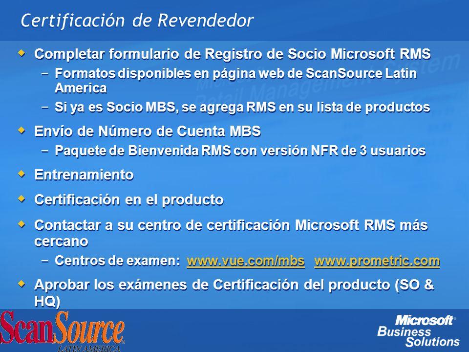 Certificación de Revendedor Completar formulario de Registro de Socio Microsoft RMS – Formatos disponibles en página web de ScanSource Latin America –