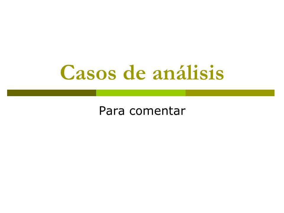 Casos de análisis Para comentar