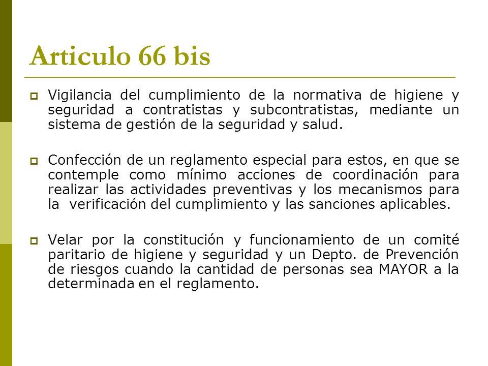 Articulo 66 bis Vigilancia del cumplimiento de la normativa de higiene y seguridad a contratistas y subcontratistas, mediante un sistema de gestión de