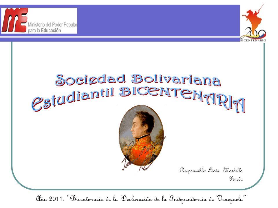 Rafael Urdaneta funda el 28 de octubre de 1842 la Gran Sociedad Boliviana de Caracas A partir de 1927 se comienza a utilizar el término Bolivariano Día de San Simón 31 de Agosto de 1843 se sanciona el Reglamento que establecía celebrar todos los 28 de Octubre el Onomástico del Libertador El 23 de Marzo de 1938, Eleazar López Contreras emite el Decreto Presidencial Nº 19.526, denominándola Sociedad Bolivariana de Venezuela