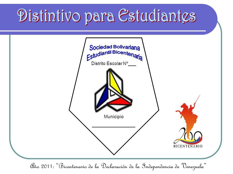 Distrito Escolar Nº___ Municipio _________________ Año 2011: Bicentenario de la Declaración de la Independencia de Venezuela