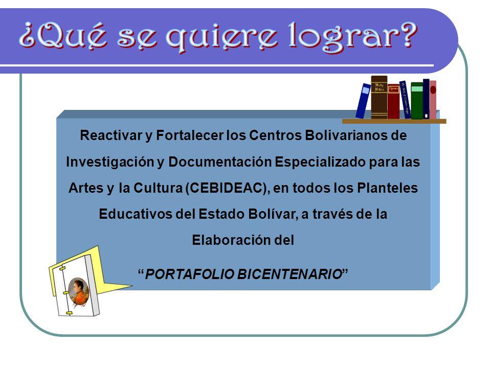 Reactivar y Fortalecer los Centros Bolivarianos de Investigación y Documentación Especializado para las Artes y la Cultura (CEBIDEAC), en todos los Pl