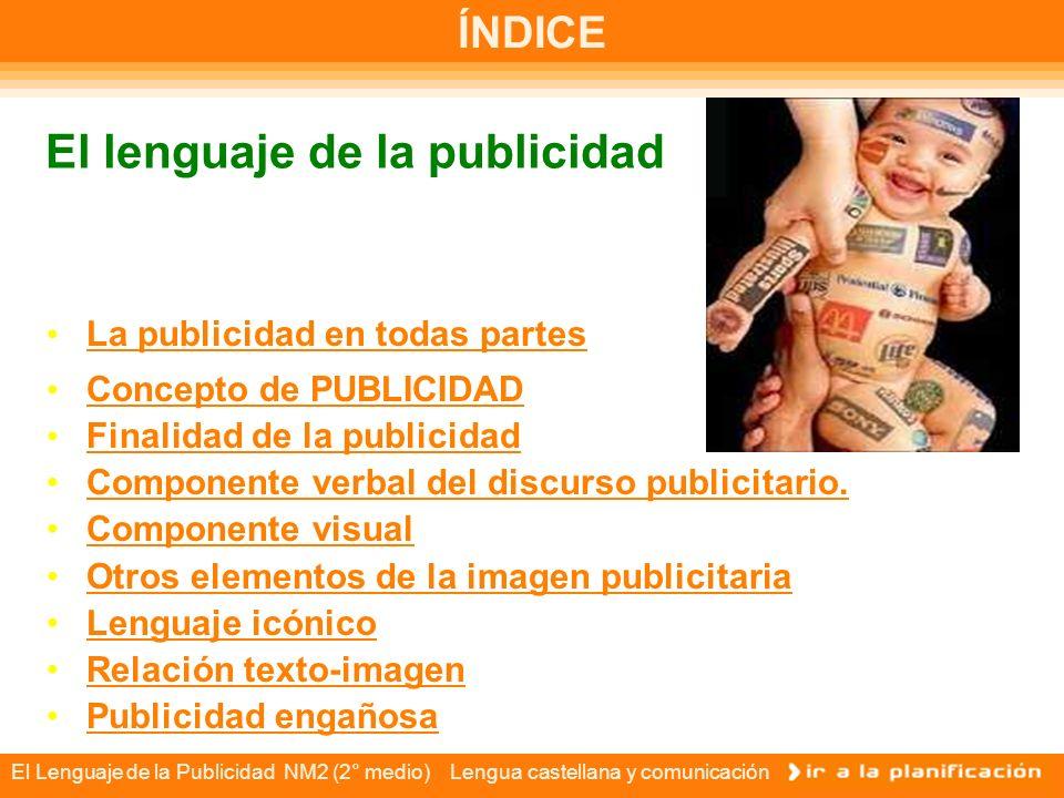 El Lenguaje de la Publicidad NM2 (2° medio) Lengua castellana y comunicación Lenguaje publicitario Primer plano: en este caso se enfoca parte del rostro de un personaje.