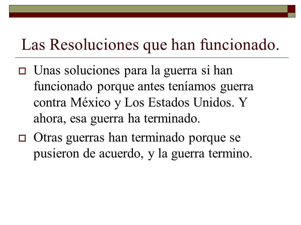 Las Resoluciones que han funcionado.