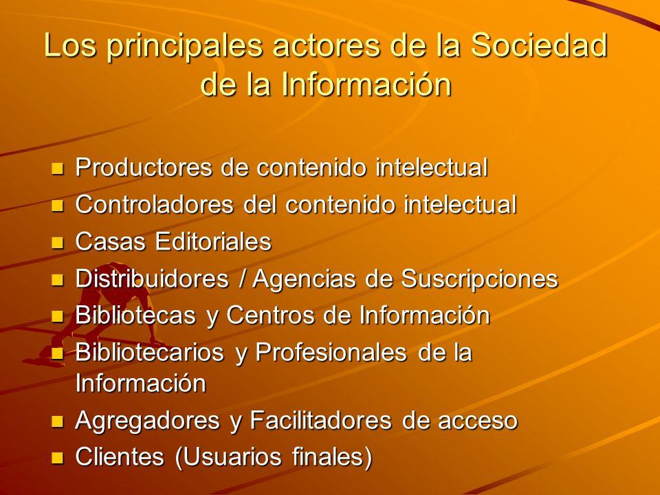 Los principales actores de la Sociedad de la Información n Productores de contenido intelectual n Controladores del contenido intelectual n Casas Edit