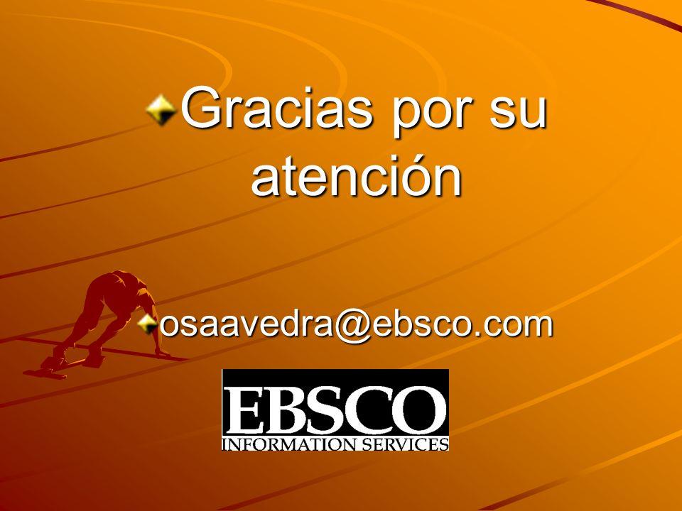Gracias por su atención osaavedra@ebsco.com