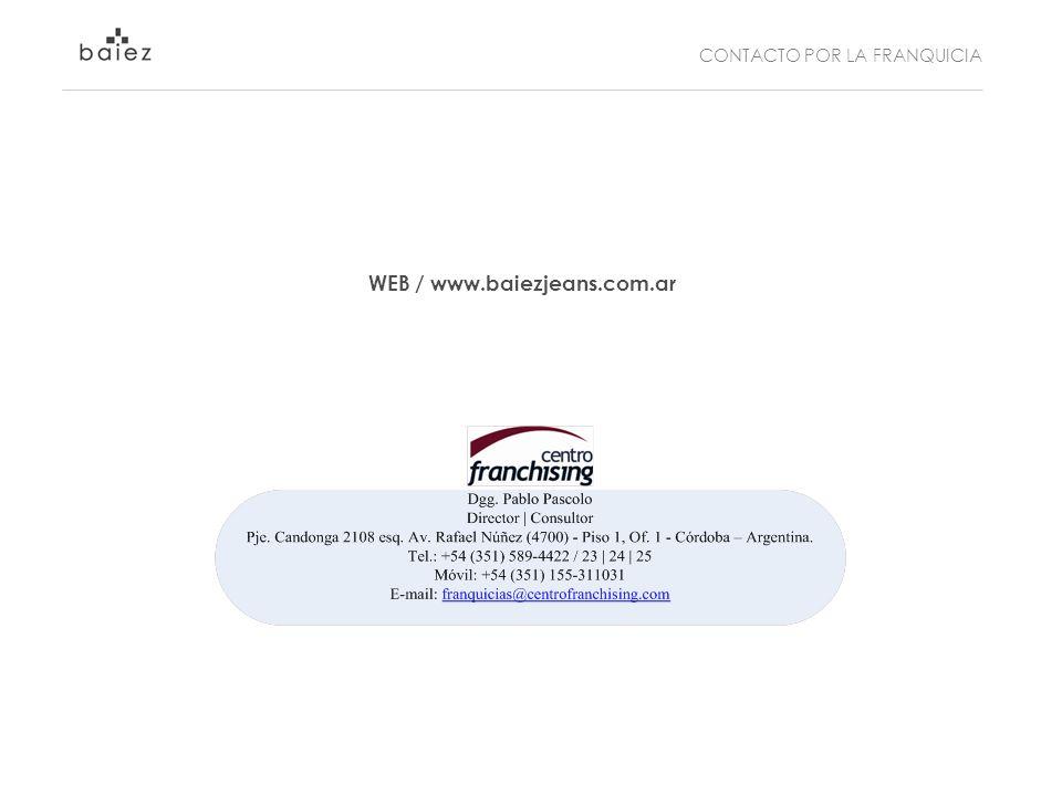 CONTACTO POR LA FRANQUICIA WEB / www.baiezjeans.com.ar