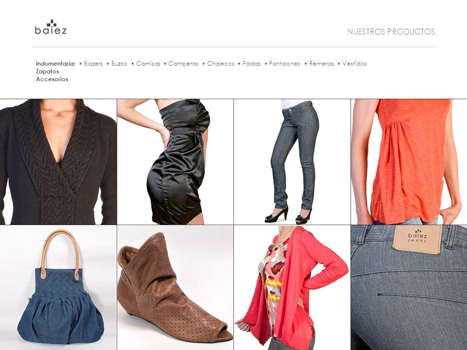 NUESTROS PRODUCTOS Indumentaria: Blazers Buzos Camisas Camperas Chalecos Faldas Pantalones Remeras Vestidos Zapatos Accesorios