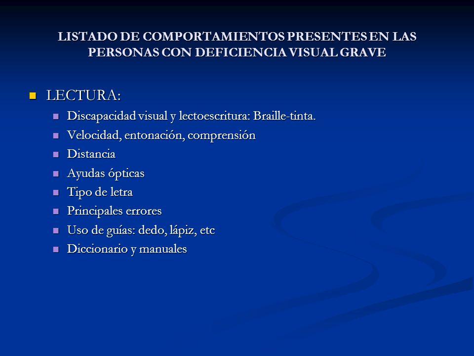 LISTADO DE COMPORTAMIENTOS PRESENTES EN LAS PERSONAS CON DEFICIENCIA VISUAL GRAVE LECTURA: LECTURA: Discapacidad visual y lectoescritura: Braille-tint