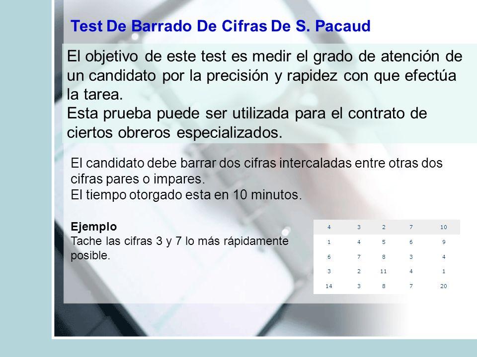 Test De Barrado De Cifras De S. Pacaud El objetivo de este test es medir el grado de atención de un candidato por la precisión y rapidez con que efect