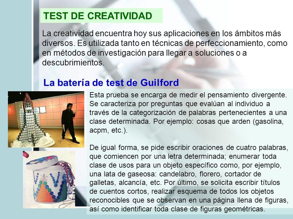 TEST DE CREATIVIDAD La creatividad encuentra hoy sus aplicaciones en los ámbitos más diversos. Es utilizada tanto en técnicas de perfeccionamiento, co