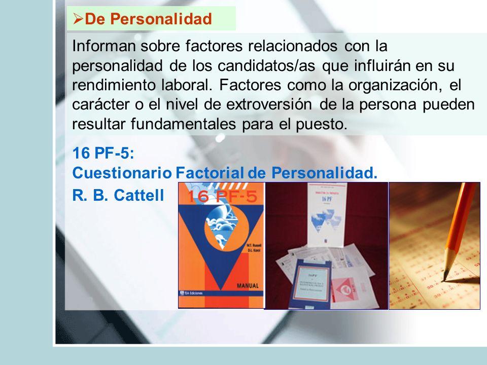 Informan sobre factores relacionados con la personalidad de los candidatos/as que influirán en su rendimiento laboral. Factores como la organización,