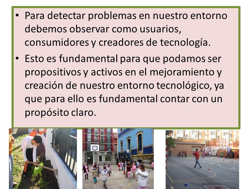 SOLUCIONES TECNOLÓGICAS SIMPLES El ser humano siente la necesidad de solucionar los problemas que se le presentan para vivir mejor.