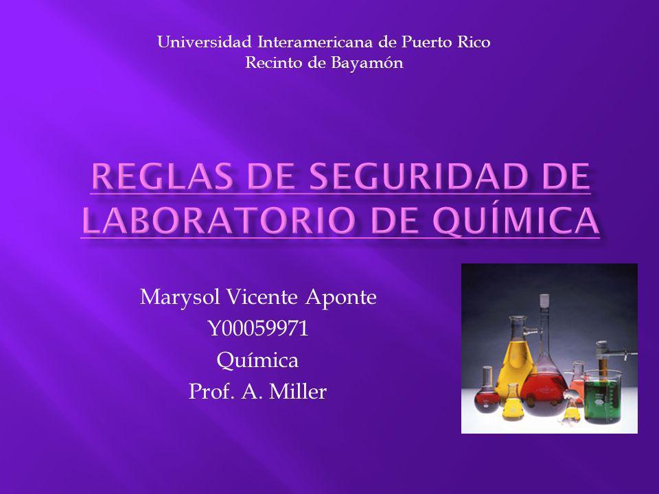 Marysol Vicente Aponte Y00059971 Química Prof. A. Miller Universidad Interamericana de Puerto Rico Recinto de Bayamón