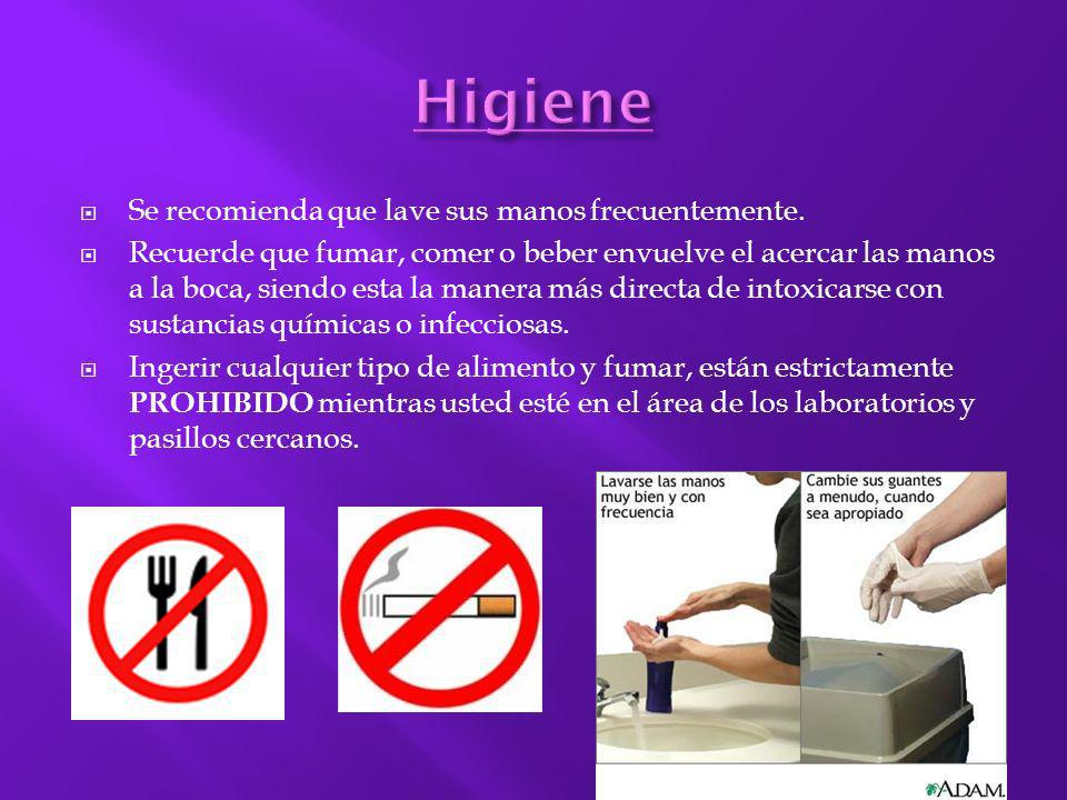 Se recomienda que lave sus manos frecuentemente. Recuerde que fumar, comer o beber envuelve el acercar las manos a la boca, siendo esta la manera más