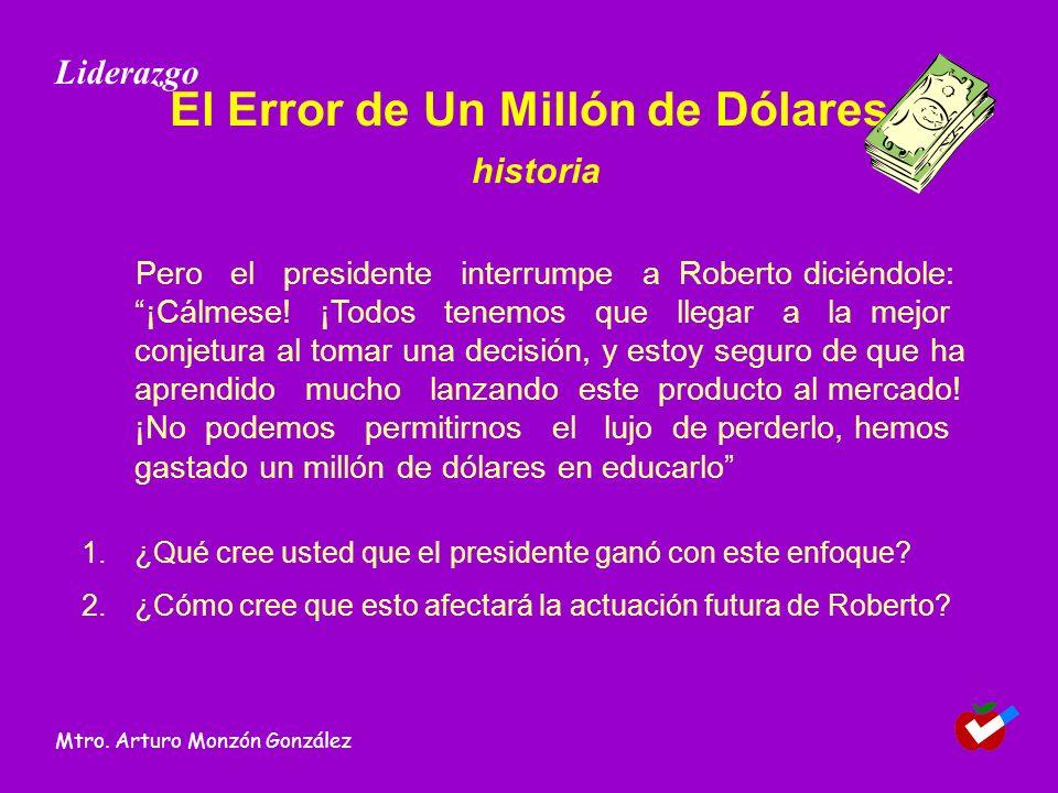 El Error de Un Millón de Dólares historia Pero el presidente interrumpe a Roberto diciéndole: ¡Cálmese! ¡Todos tenemos que llegar a la mejor conjetura