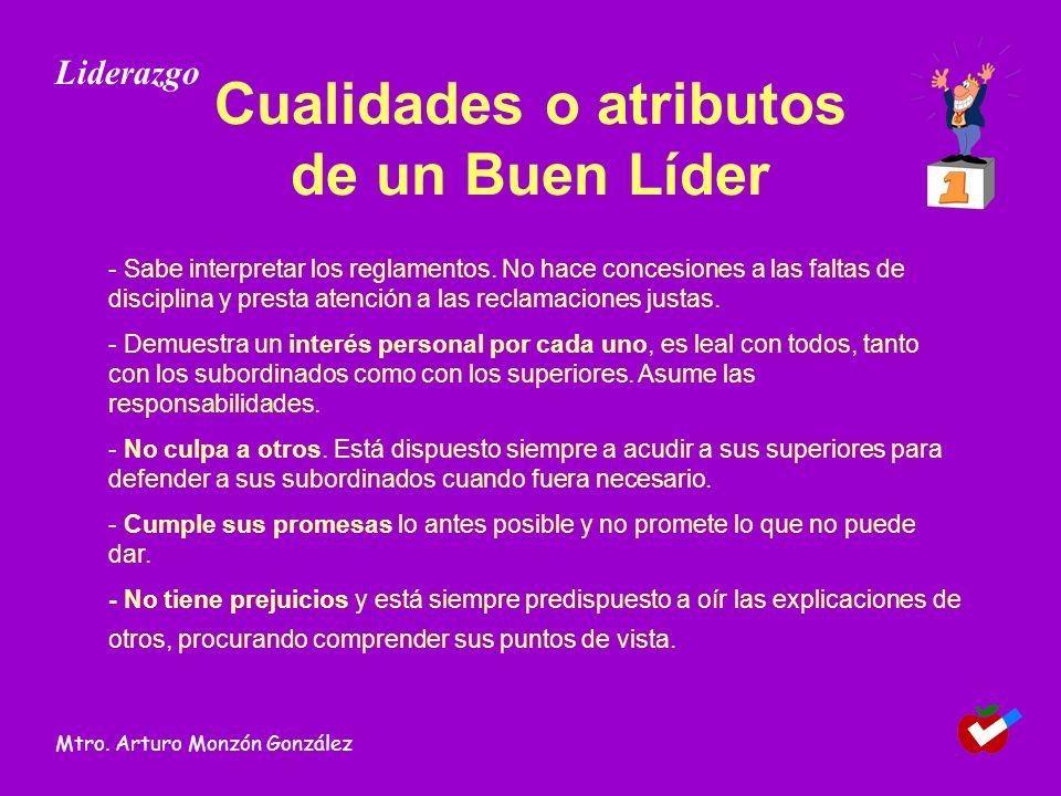 Cualidades o atributos de un Buen Líder - Sabe interpretar los reglamentos. No hace concesiones a las faltas de disciplina y presta atención a las rec