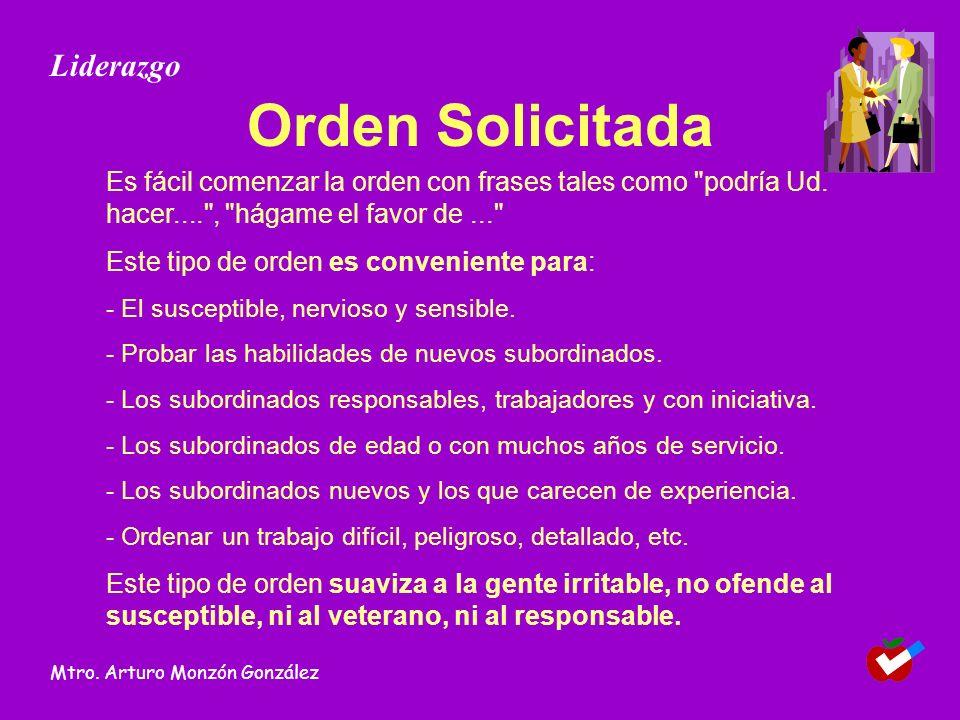 Orden Solicitada Es fácil comenzar la orden con frases tales como podría Ud.