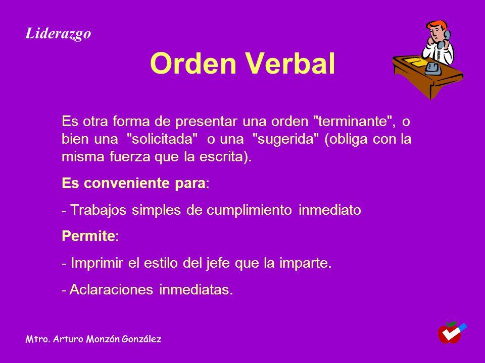 Orden Verbal Es otra forma de presentar una orden terminante , o bien una solicitada o una sugerida (obliga con la misma fuerza que la escrita).