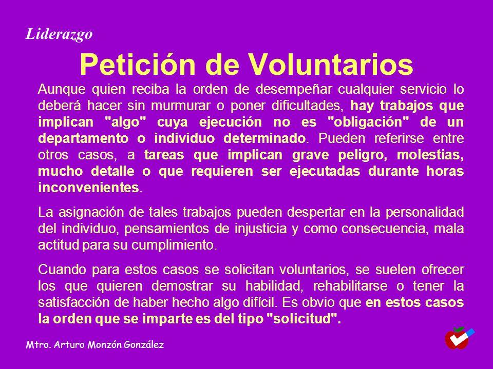 Petición de Voluntarios Aunque quien reciba la orden de desempeñar cualquier servicio lo deberá hacer sin murmurar o poner dificultades, hay trabajos que implican algo cuya ejecución no es obligación de un departamento o individuo determinado.