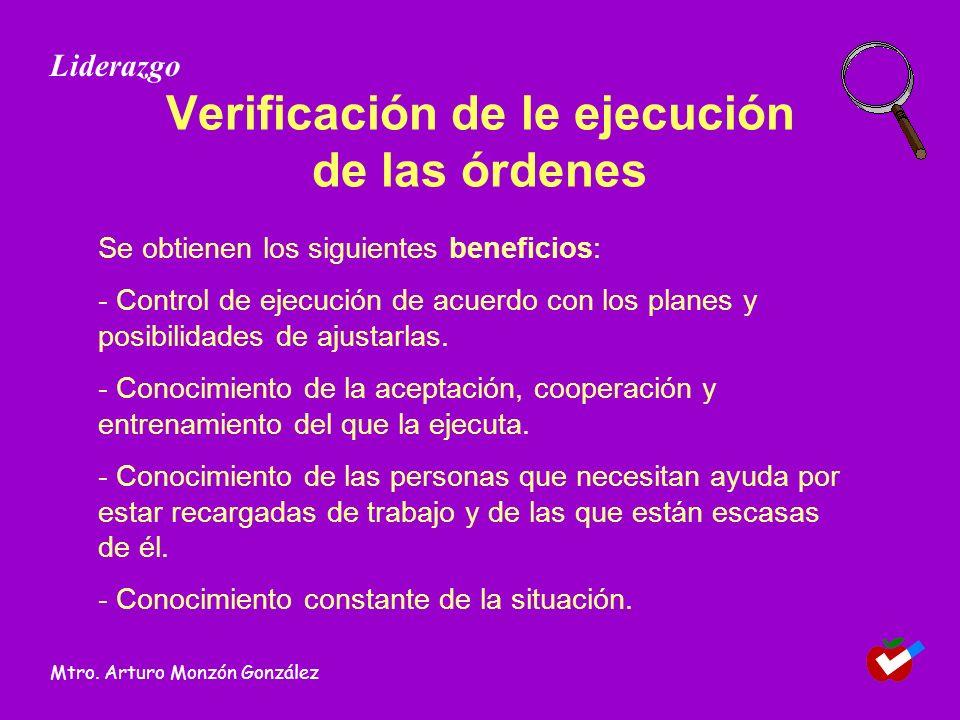 Verificación de le ejecución de las órdenes Se obtienen los siguientes beneficios: - Control de ejecución de acuerdo con los planes y posibilidades de