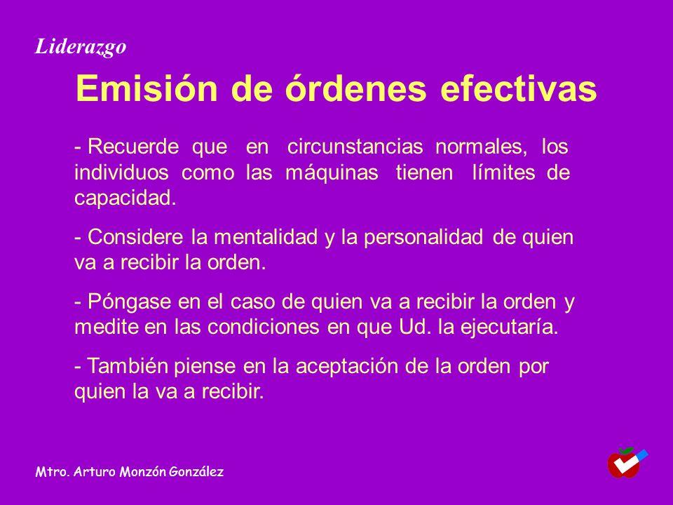 Emisión de órdenes efectivas - Recuerde que en circunstancias normales, los individuos como las máquinas tienen límites de capacidad. - Considere la m