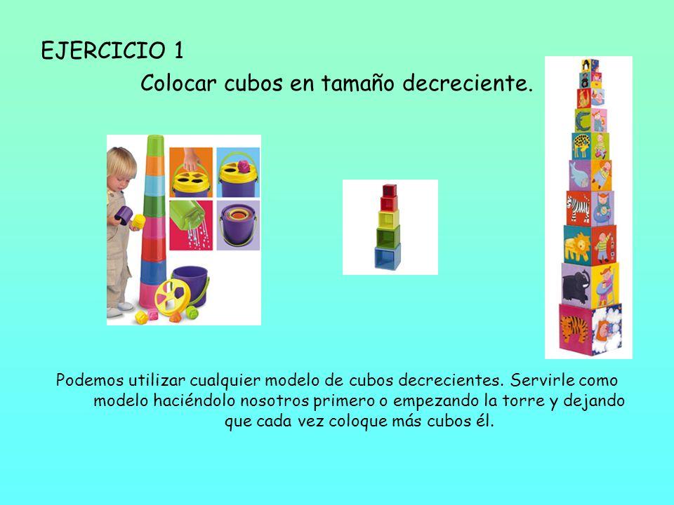 EJERCICIO 1 Colocar cubos en tamaño decreciente.