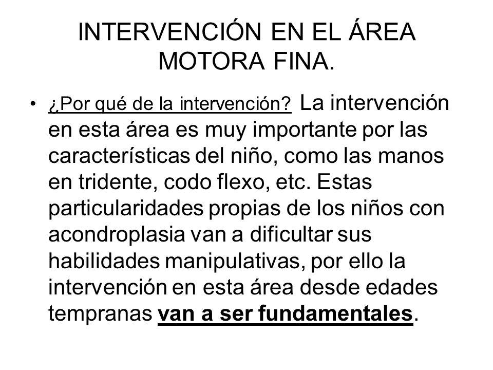 INTERVENCIÓN EN EL ÁREA MOTORA FINA.¿Por qué de la intervención.