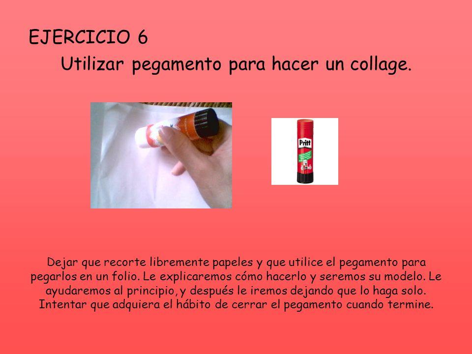 EJERCICIO 6 Utilizar pegamento para hacer un collage.