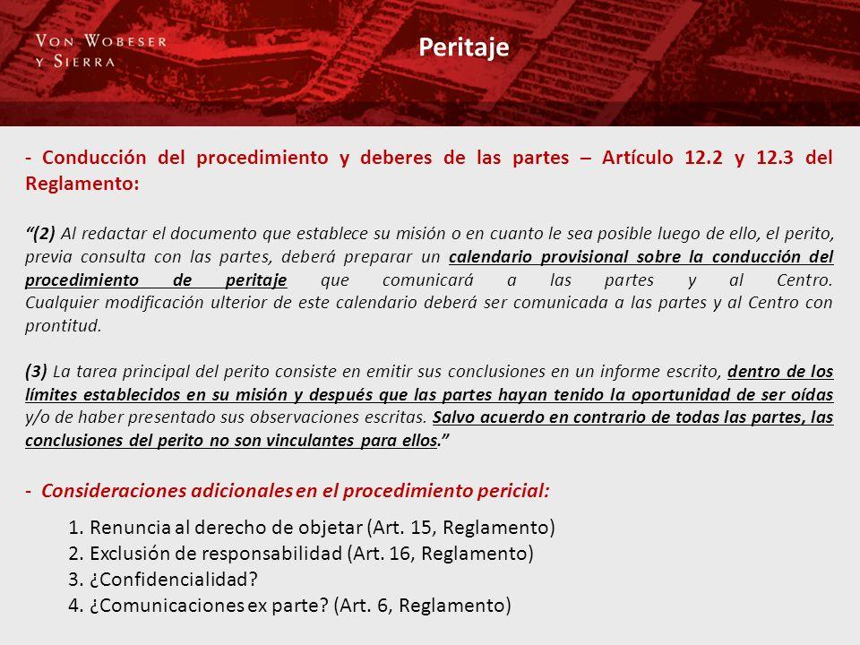 Peritaje - Conducción del procedimiento y deberes de las partes – Artículo 12.2 y 12.3 del Reglamento: (2) Al redactar el documento que establece su m
