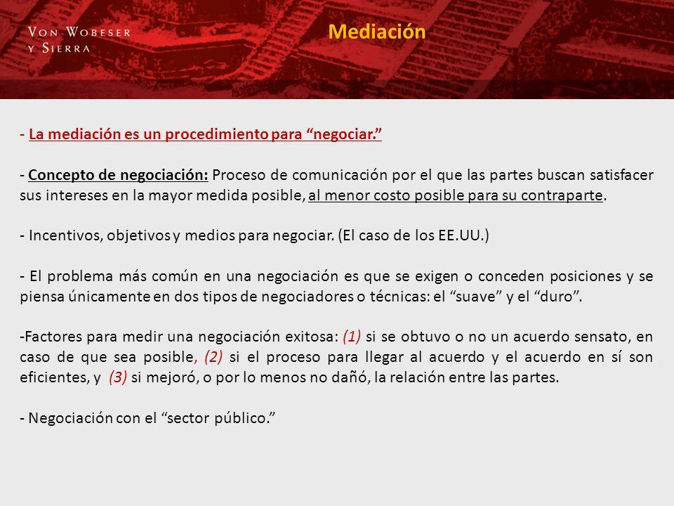 Mediación - La mediación es un procedimiento para negociar. - Concepto de negociación: Proceso de comunicación por el que las partes buscan satisfacer