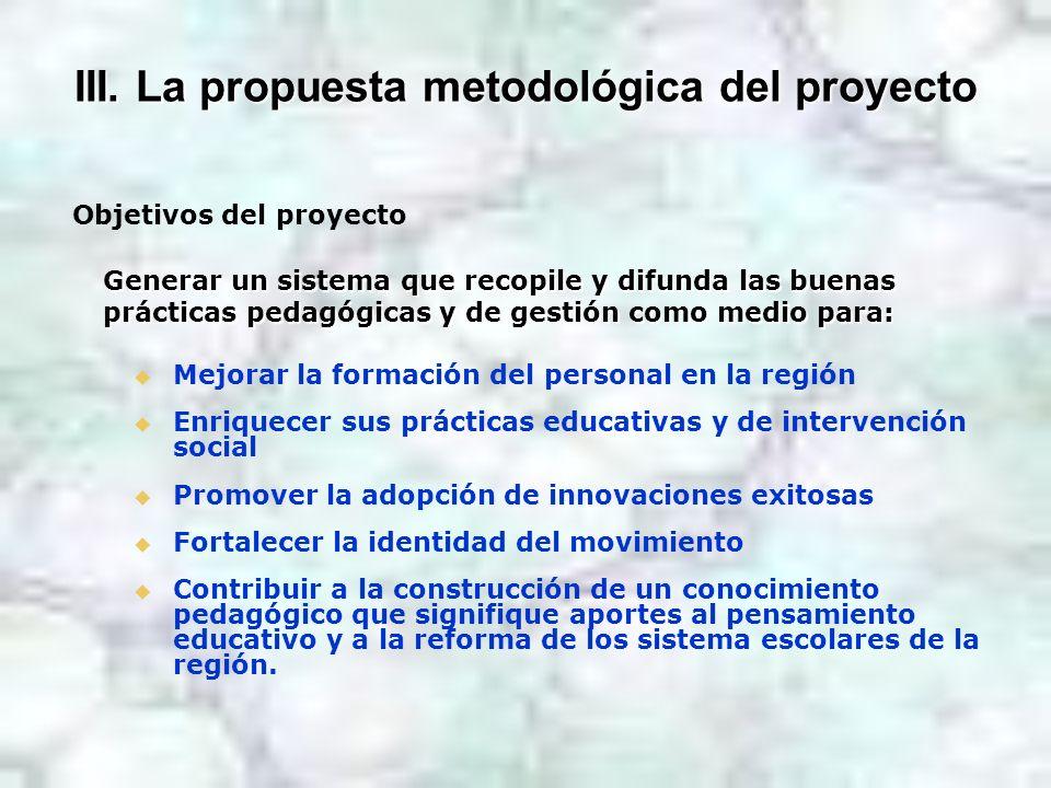 III. La propuesta metodológica del proyecto Mejorar la formación del personal en la región Enriquecer sus prácticas educativas y de intervención socia