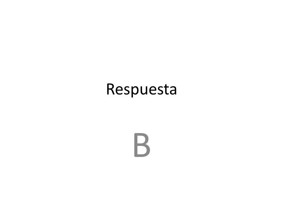 Respuesta B