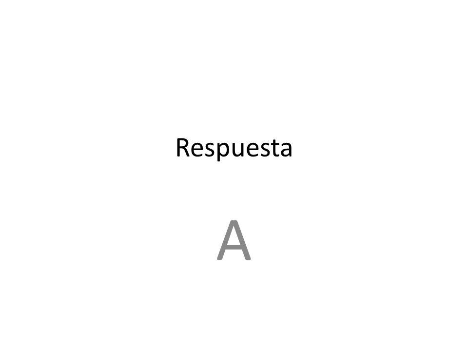 Respuesta A
