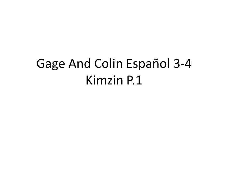 Gage And Colin Español 3-4 Kimzin P.1