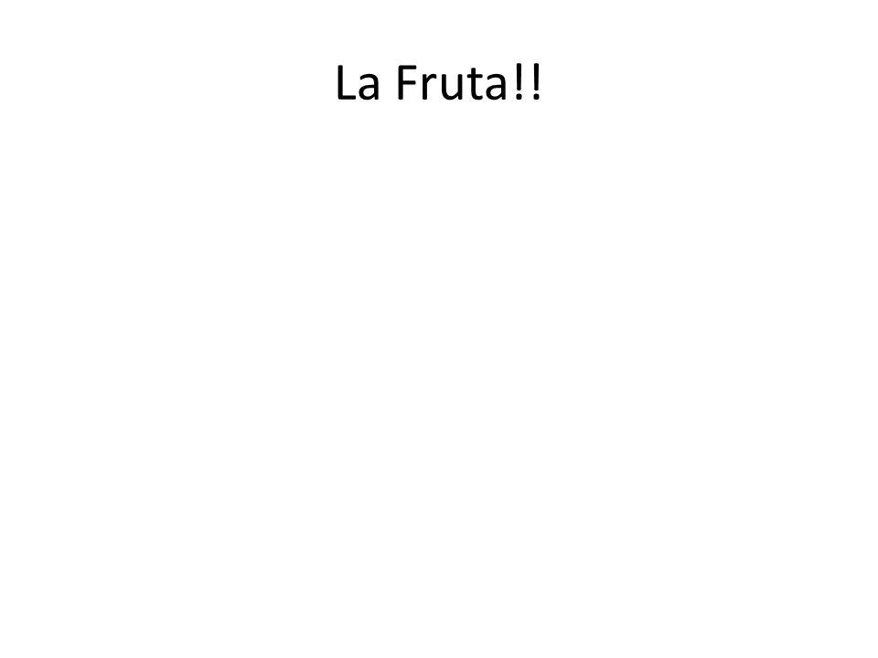 La Fruta!!