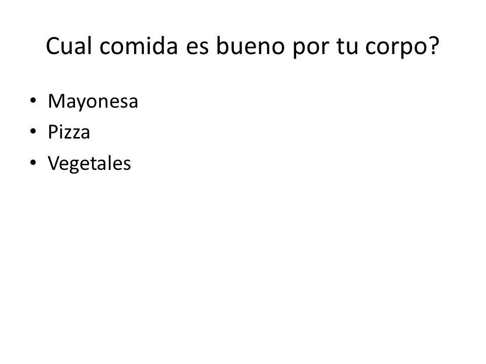 Cual comida es bueno por tu corpo? Mayonesa Pizza Vegetales