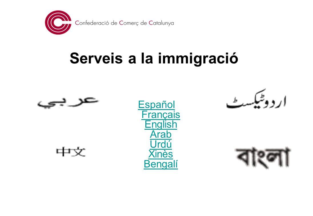 Serveis a la immigració Español Español Français English Àrab Urdú Xinès BengalíFrançaisEnglishÀrabUrdúXinèsBengalí