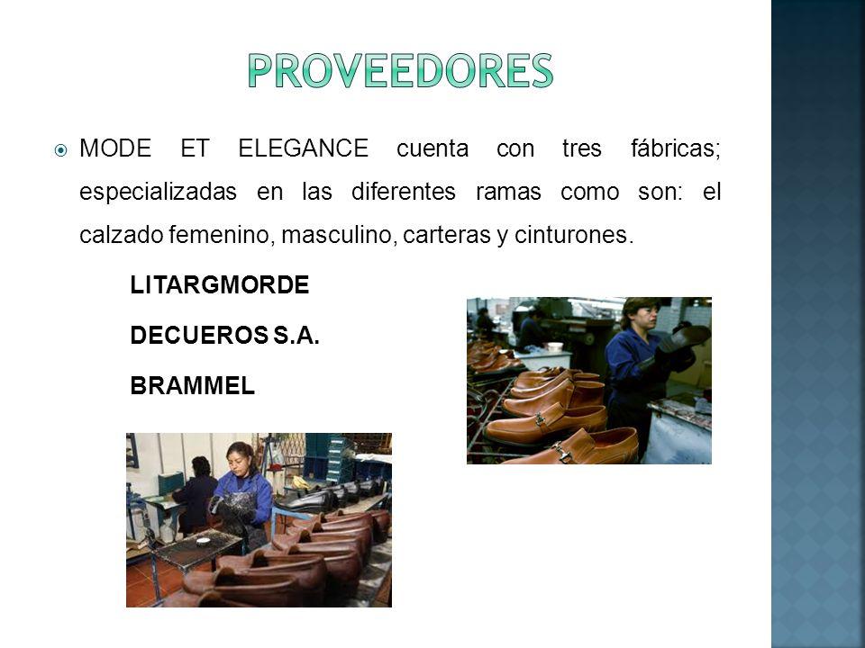MODE ET ELEGANCE cuenta con tres fábricas; especializadas en las diferentes ramas como son: el calzado femenino, masculino, carteras y cinturones. LIT