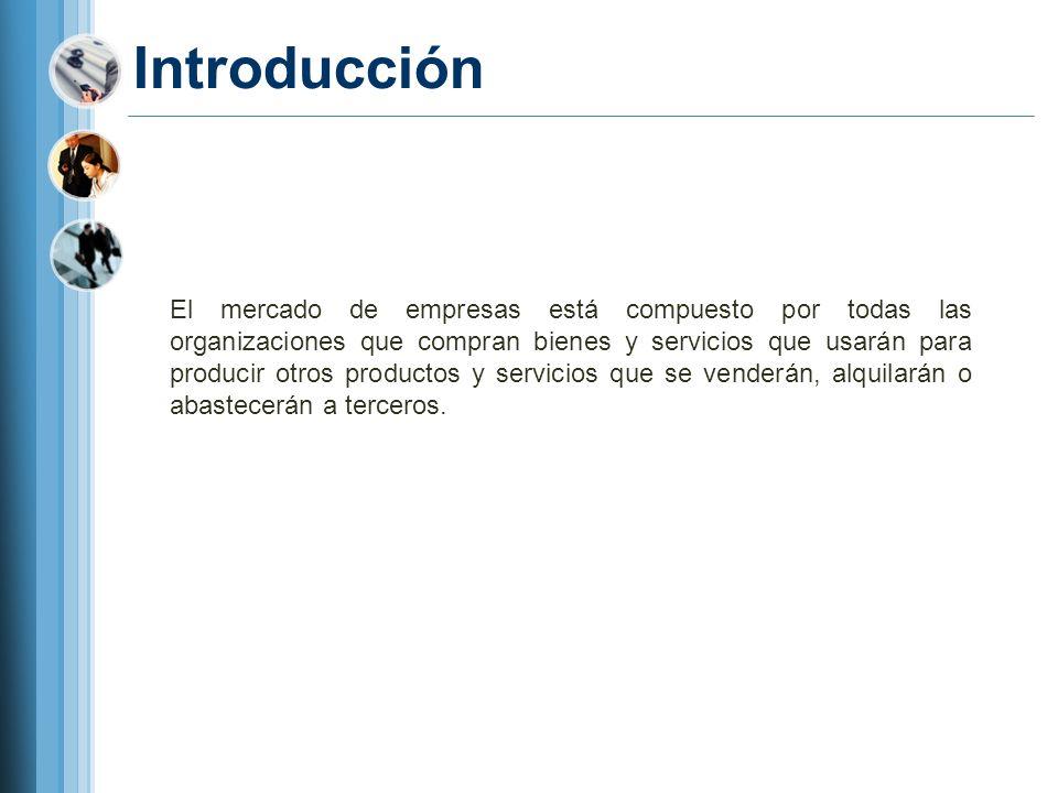 Los mercados de empresa Mercado de empresas Proceso de comprar de las empresas Transacciones mercantiles para producción y distribución Esta compuesto por todas las organizaciones que compran bienes y servicios que usaran para producir otros productos.