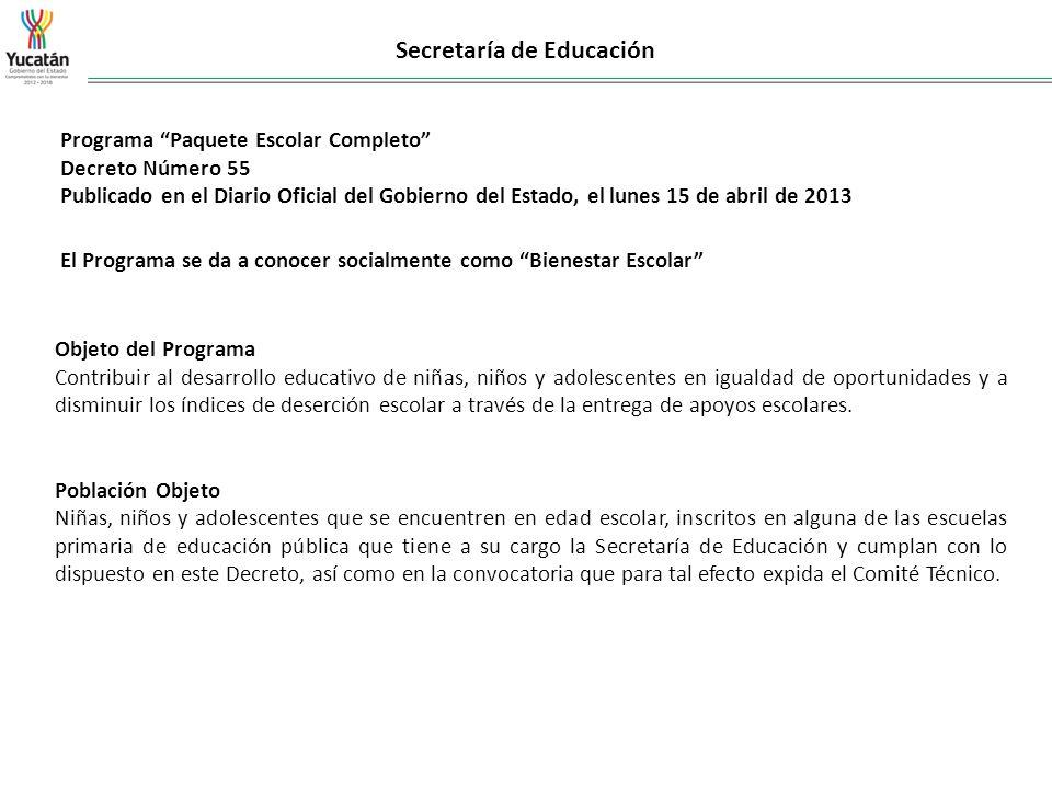 Secretaría de Educación Programa Paquete Escolar Completo Decreto Número 55 Publicado en el Diario Oficial del Gobierno del Estado, el lunes 15 de abr