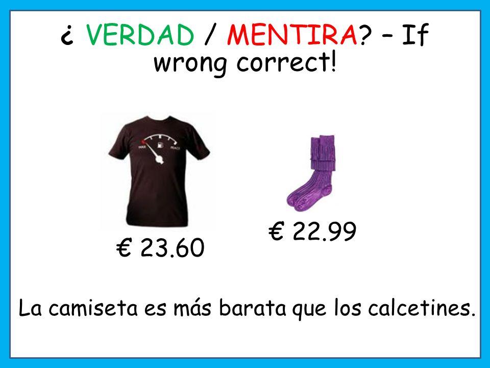 ¿ VERDAD / MENTIRA.– If wrong correct.