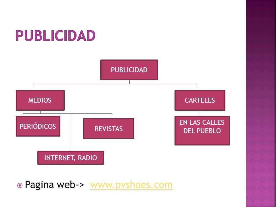 Pagina web-> www.pvshoes.comwww.pvshoes.com PUBLICIDAD CARTELESMEDIOS EN LAS CALLES DEL PUEBLO PERIÓDICOS REVISTAS INTERNET, RADIO