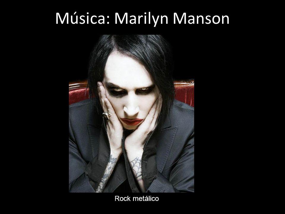 Música: Marilyn Manson Rock metálico