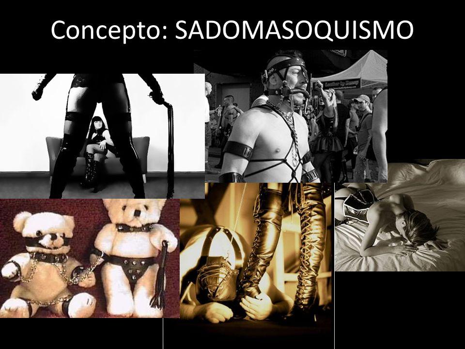 Concepto: SADOMASOQUISMO
