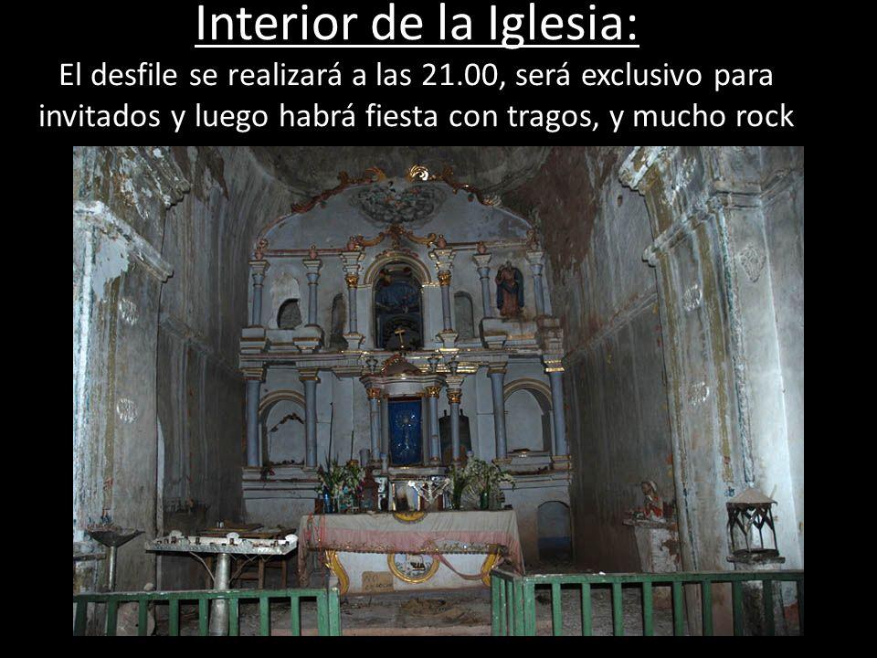 Interior de la Iglesia: El desfile se realizará a las 21.00, será exclusivo para invitados y luego habrá fiesta con tragos, y mucho rock