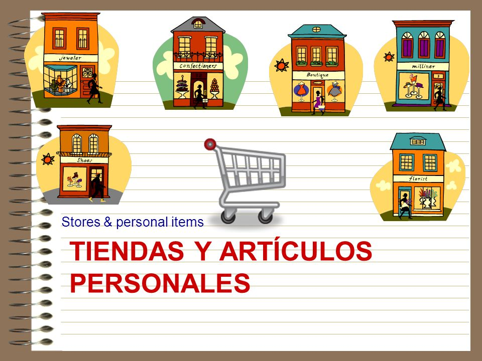 TIENDAS Y ARTÍCULOS PERSONALES Stores & personal items