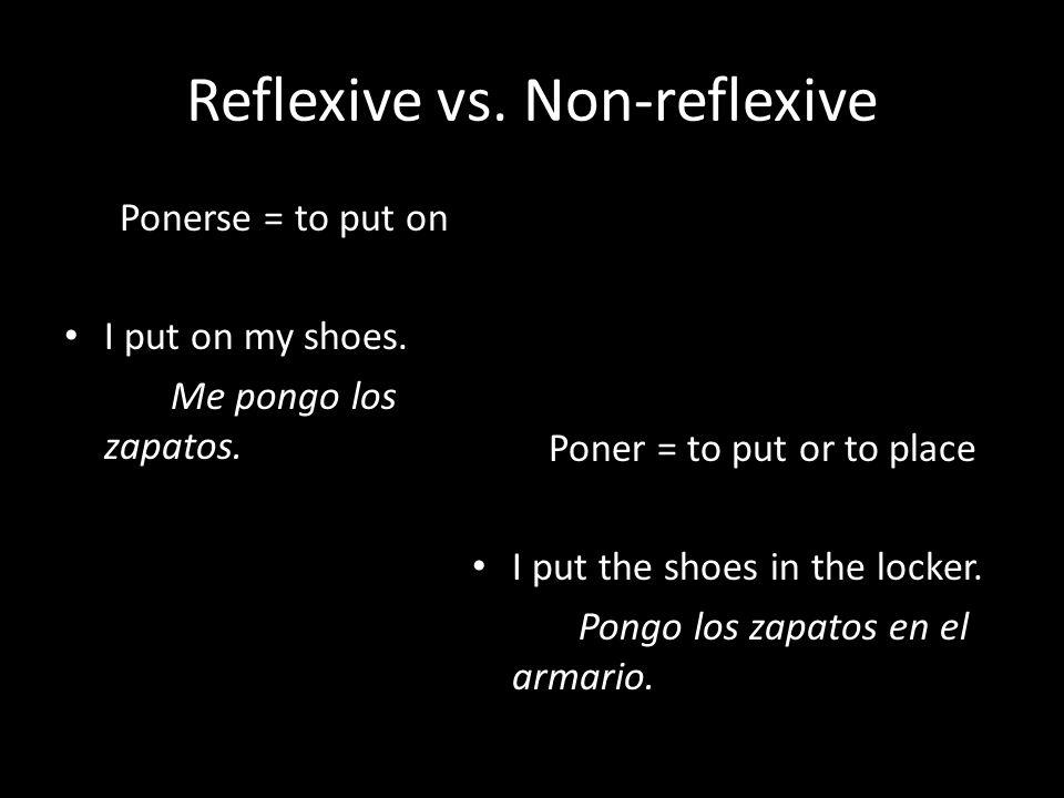 Reflexive vs.
